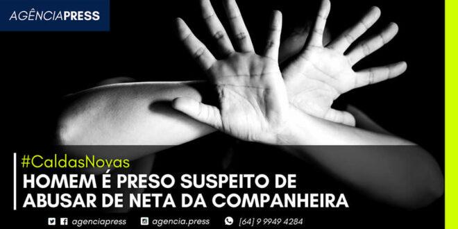 🚨🚔 #CaldasNovas | HOMEM É PRESO SUSPEITO DE ABUSAR DA NETA DA COMPANHEIRA