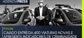 #Goiás | CAIADO ENTREGA 400 VIATURAS E APRESENTA INDICADORES DE CRIMINALIDADE