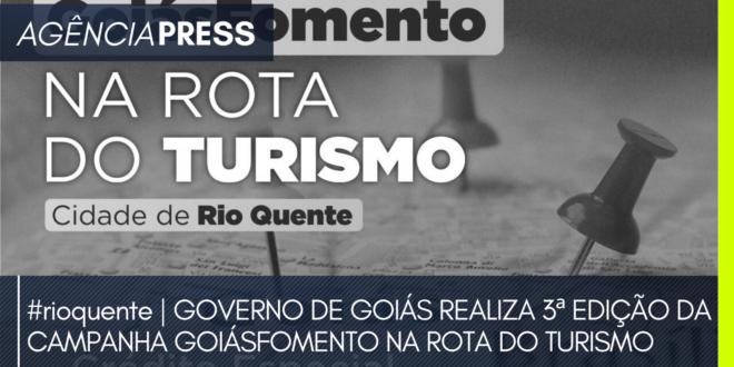 rioquente   GOVERNO REALIZA 3ª EDIÇÃO DA CAMPANHA GOIÁSFOMENTO NA ROTA DO TURISMO