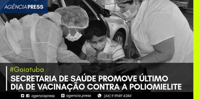 🏥💉 #Goiatuba | SAÚDE PROMOVE ÚLTIMO DIA DE VACINAÇÃO CONTRA  A POLIO