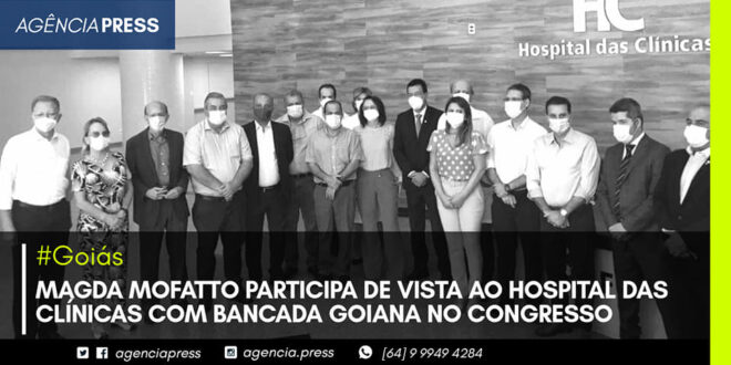 🏨🔰 #CaldasNovas | MAGDA MOFATTO PARTICIPA DE VISTA AO HOSPITAL DAS CLÍNICAS