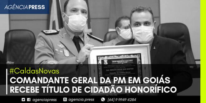 👮♂️🚔 #CaldasNovas | COMANDANTE GERAL DA PM EM GOIÁS RECEBE TÍTULO DE CIDADÃO