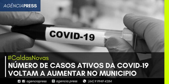 ⚠️🦠 #CaldasNovas | NÚMERO DE CASOS ATIVOS DA COVID-19 VOLTAM A AUMENTAR