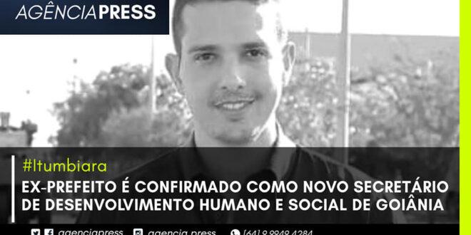 👤📄 #Itumbiara | EX-PREFEITO É CONFIRMADO COMO NOVO SECRETÁRIO SOCIAL DE GOIÂNIA
