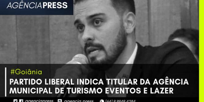 📄#Goiânia | PARTIDO LIBERAL INDICA TITULAR DA AGÊNCIA MUNICIPAL DE TURISMO EVENTOS E LAZER