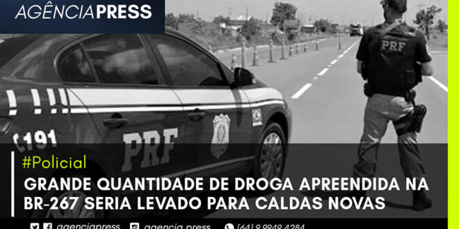 🚨🚔 #Policial | DROGA APREENDIDA NA BR-267 SERIA LEVADO PARA CALDAS NOVAS