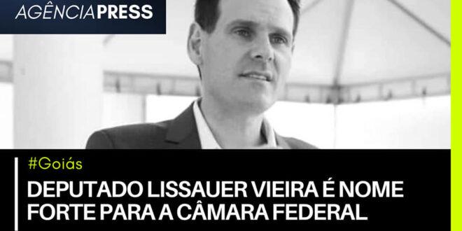 #Goiás | DEPUTADO LISSAUER VIEIRA É NOME FORTE PARA A CÂMARA FEDERAL