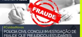 #CaldasNovas | POLICIA CONCLUI INVESTIGAÇÃO DE FRAUDE QUE PREJUDICOU ESTUDANTES
