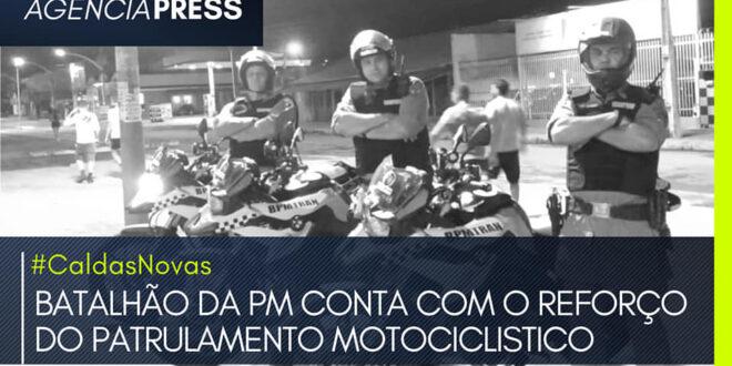#CaldasNovas | BATALHÃO DA PM CONTA COM REFORÇO DE PATRULAMENTO MOTOCICLISTICO –