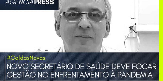 #CaldasNovas | NOVO SECRETÁRIO DEVE FOCAR GESTÃO NO ENFRENTAMENTO À PANDEMIA