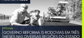 #Goiás   GOVERNO REFORMA 15 RODOVIAS EM TRÊS MESES NAS DIVERSAS REGIÕES