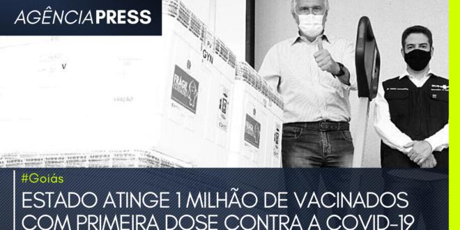 #Covid19 | GOIÁS ATINGE 1 MILHÃO DE VACINADOS COM PRIMEIRA DOSE