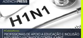 #CaldasNovas | PROFISSIONAIS DE APOIO A EDUCAÇÃO NÃO SERÃO VACINADOS CONTRA H1N1?