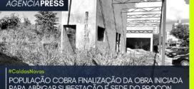 #CaldasNovas | POPULAÇÃO COBRA FINALIZAÇÃO DA OBRA DA SUBESTAÇÃO E DO PROCON