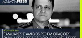 #CaldasNovas |  ORAÇÕES PELA RECUPERAÇÃO DO CORONEL HEBER