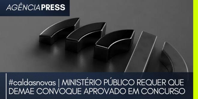 #caldasnovas   MP REQUER QUE DEMAE CONVOQUE APROVADO EM CONCURSO