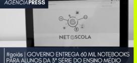 #goiás   GOVERNO ENTREGA 60 MIL NOTEBOOKS PARA ALUNOS DA 3ª SÉRIE