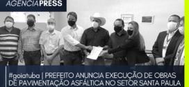 #goiatuba   PREFEITO ANUNCIA EXECUÇÃO DE OBRAS NO SETOR SANTA PAULA