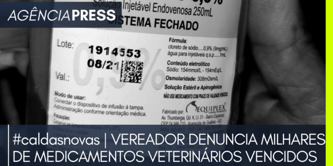 #caldasnovas | VEREADOR DENUNCIA MEDICAMENTOS VETERINÁRIOS VENCIDOS