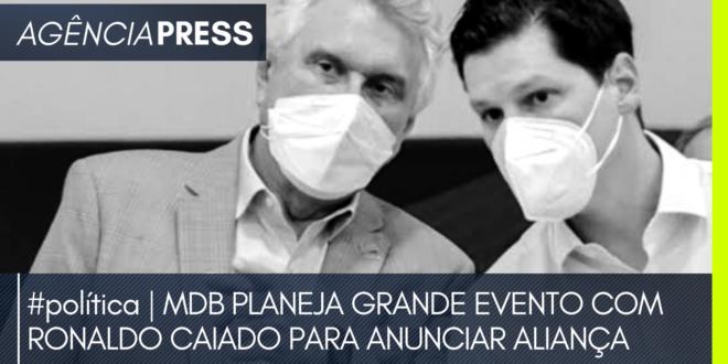 #política | MDB PLANEJA GRANDE EVENTO COM CAIADO PARA ANUNCIAR ALIANÇA