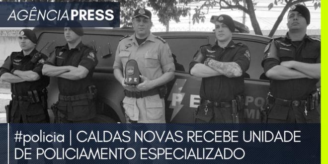 #caldasnovas | MUNICÍPIO PASSA A TER COMPANHIA DE POLICIAMENTO ESPECIALIZADO