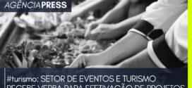 turismo | SETOR DE EVENTOS E TURISMO RECEBE VERBA PARA EFETIVAÇÃO DE PROJETOS