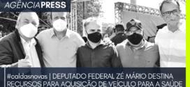caldasnovas | DEPUTADO ZÉ MÁRIO DESTINA RECURSOS PARA AQUISIÇÃO DE VEÍCULO