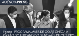 goiás | PROGRAMA MÃES DE GOIÁS CHEGA À REGIÃO DO ENTORNO DO DF