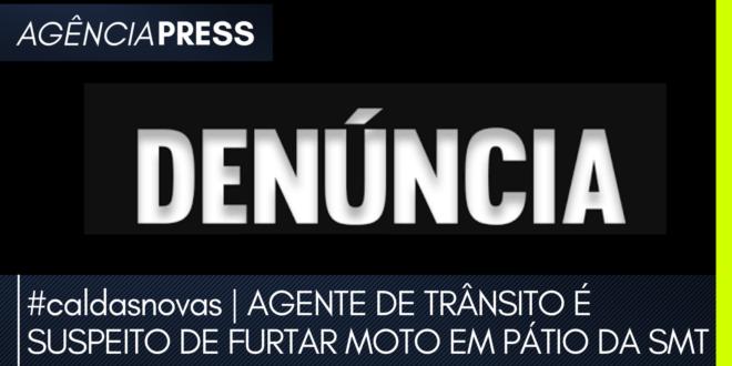 caldasnovas | AGENTE DE TRÂNSITO É SUSPEITO DE FURTAR MOTO EM PÁTIO DA SMT
