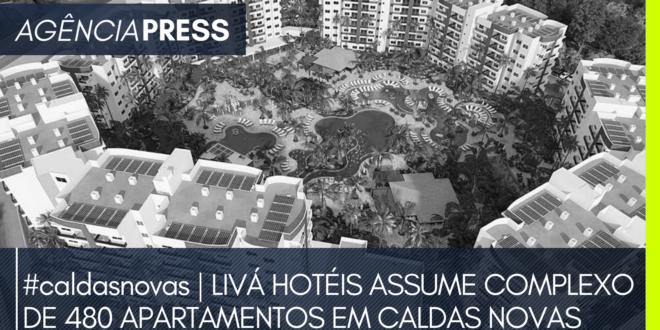 caldasnovas | LIVÁ HOTÉIS ASSUME COMPLEXO DE 480 APARTAMENTOS
