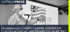caldasnovas | CAIADO CUMPRE AGENDA EM CALDAS NOVAS NO ANIVERSÁRIO DO MUNICÍPIO
